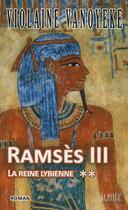 Couverture du livre « Ramsès III t.2 ; la reine lybienne » de Violaine Vanoyeke aux éditions Alphee.jean-paul Bertrand