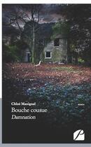Couverture du livre « Bouche cousue ; damnation » de Chloe Manignal aux éditions Du Pantheon