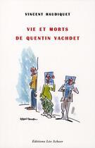 Couverture du livre « Vie et morts de Quentin Vachdet » de Vincent Haudiquet aux éditions Leo Scheer