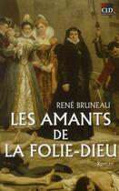 Couverture du livre « Les amants de la folie-Dieu » de Rene Bruneau aux éditions Cld