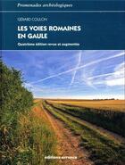 Couverture du livre « Les voies romaines en Gaule (4e édition) » de Gerard Coulon aux éditions Errance