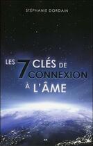 Couverture du livre « Les 7 clés de connexion à l'âme » de Stephanie Dordain aux éditions Ada