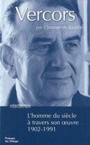 Couverture du livre « Vercors ; l'homme du siècle à travers son oeuvre » de Ch. De Bartillat aux éditions Presses Du Village