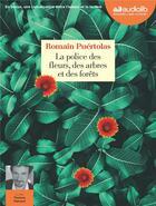 Couverture du livre « La police des fleurs, des arbres et des forets - livre audio 1 cd mp3 » de Romain Puertolas aux éditions Audiolib