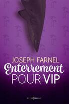 Couverture du livre « Enterrement pour VIP » de Joseph Farnel aux éditions Fleur Sauvage