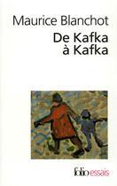 Couverture du livre « De Kafka A Kafka » de Maurice Blanchot aux éditions Gallimard