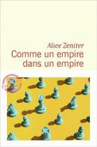 Couverture du livre « Comme un empire dans un empire » de Alice Zeniter aux éditions Flammarion