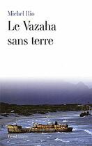 Couverture du livre « Le vazaha sans terre » de Michel Rio aux éditions Fayard