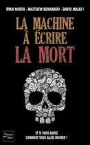 Couverture du livre « La machine à écrire la mort » de Ryan North et David Malki et Matthew Bennardo aux éditions Fleuve Noir