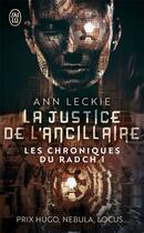 Couverture du livre « Les chroniques du Radch T.1 ; la justice de l'ancillaire » de Ann Leckie aux éditions J'ai Lu