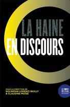 Couverture du livre « La haine en discours » de Claudine Moise et Nolwenn Lorenzi Bailly aux éditions Bord De L'eau
