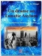 Couverture du livre « Le mystérieux doctur Cornélius t.7 ; un drame au Lunatic-Asylum » de Gustave Le Rouge aux éditions Thriller Editions
