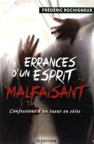 Couverture du livre « Errances d'un esprit malfaisant » de Rochigneux Frederic aux éditions Is Edition