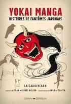 Couverture du livre « Yokai manga : histoires de spectres japonais » de Lafcadio Hearn et Sean Michael Wilson et Inko Ai Takita aux éditions Graph Zeppelin