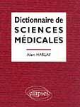 Couverture du livre « Dictionnaire de sciences medicales » de Alain Harlay aux éditions Ellipses