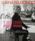 Couverture du livre « Je viens cuisiner chez vous » de Luana Belmondo aux éditions Cherche Midi