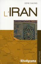 Couverture du livre « L'Iran » de Sophie Chautard aux éditions Studyrama