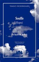 Couverture du livre « Souffle (sopro) ; sa façon de mourir » de Tiago Rodrigues aux éditions Solitaires Intempestifs