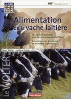 Couverture du livre « Alimentation de la vache laitière (4e édition) » de Roger Wolter et Andrew Ponter aux éditions France Agricole
