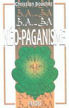 Couverture du livre « Néo-paganisme » de Christian Bouchet aux éditions Pardes