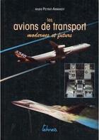 Couverture du livre « Les avions de transport modernes et futurs » de Andre Peyrat-Armandy aux éditions Teknea