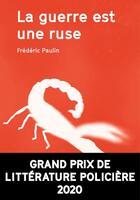 Couverture du livre « La guerre est une ruse » de Frederic Paulin aux éditions Agullo