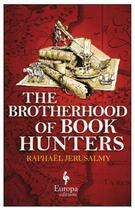 Couverture du livre « The Brotherhood of Book Hunters » de Raphael Jerusalmy aux éditions Europa