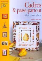 Couverture du livre « Cadres Et Passe Partout A Faire Soi-Meme » de Isabelle Lamy aux éditions Dessain Et Tolra