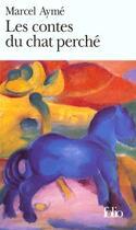 Couverture du livre « Les contes du chat perché » de Marcel Aymé aux éditions Gallimard