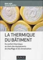 Couverture du livre « La thermique du bâtiment » de Malek Jedidi et Omrane Benjeddou aux éditions Dunod
