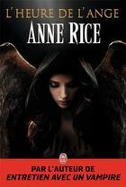 Couverture du livre « L'heure de l'ange » de Anne Rice aux éditions J'ai Lu