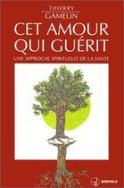Couverture du livre « Cet amour qui guerit » de Gamelin T aux éditions Brepols