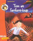 Couverture du livre « Tom et l'enfant-loup » de Benchetrit/Saillard aux éditions Belin