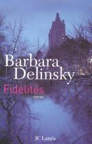 Couverture du livre « Fidelites » de Delinsky-B aux éditions Lattes
