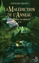 Couverture du livre « La malédiction de l'anneau t.2 ; le sommeil du dragon » de Edouard Brasey aux éditions Belfond