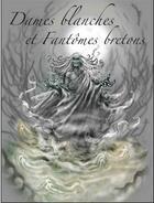 Couverture du livre « Dames blanches et fantômes bretons » de Gerard Lomenech aux éditions Coop Breizh