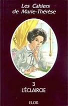 Couverture du livre « L'éclaircie » de Marie-Therese aux éditions Elor
