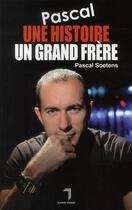 Couverture du livre « Pascal, une histoire, un grand frère » de Pascal Soetens aux éditions Florent Massot