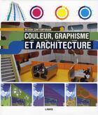 Couverture du livre « Couleur, graphisme et architecture » de Roberto Bottura aux éditions Links