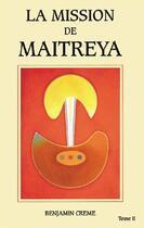 Couverture du livre « La mission de maitreya t.2 » de Benjamin Creme aux éditions Partage