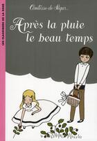 Couverture du livre « Après la pluie, le beau temps » de Comtesse de Segur aux éditions Hachette Jeunesse