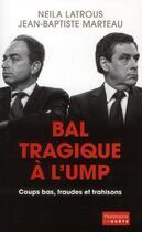 Couverture du livre « Bal tragique à l'UMP » de Neila Latrous et Jean-Baptiste Marteau aux éditions Flammarion