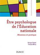 Couverture du livre « Être psychologue de l'éducation nationale ; missions et pratique (2e édition) » de Georges Cognet et Francois Marty aux éditions Dunod