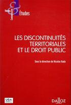 Couverture du livre « Les discontinuités territoriales et le droit public » de Collectif et Nicolas Kada aux éditions Dalloz