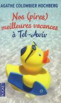 Couverture du livre « Nos (pires) meilleures vacances à Tel-Aviv » de Agathe Colombier Hochberg aux éditions Pocket