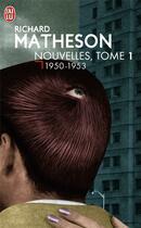 Couverture du livre « Nouvelles T1 - 1950-1953 » de Richard Matheson aux éditions J'ai Lu