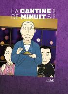 Couverture du livre « La cantine de minuit T.5 » de Yaro Abe aux éditions Le Lezard Noir
