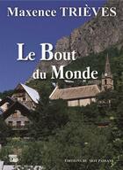 Couverture du livre « Le bout du monde » de Maxence Trieves aux éditions Editions Du Mot Passant