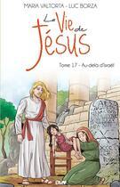 Couverture du livre « La vie de Jésus T.17 ; au-delà d'Israël » de Maria Valtorta et Luc Borza aux éditions Maria Valtorta