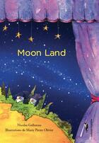 Couverture du livre « Moon land » de Nicolas Gellereau et Marie-Pierre Olivier aux éditions Nephelees